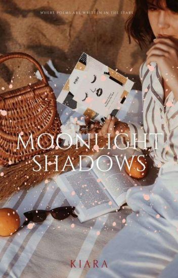 Moonlight Shadows~[Complete]✔