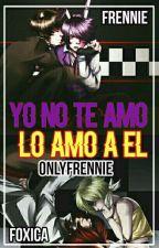 ¡Yo te Amo, Lo amo a el! by OnlyFrennie
