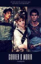 The Maze Runner: Correr O Morir |Newt, Thomas Y Minho| by -littlejxck