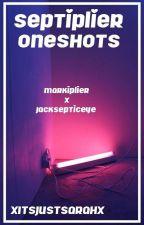 Septiplier OneShots (Smut/Fluff) by XItsJustSarahX