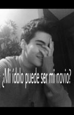 ¿Mi idolo puede ser mi novio? by _albbbb8