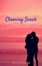 Choosing Sarah by liseyboo