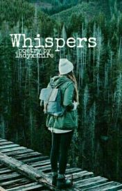 Whispers • poetry by ladyxshire