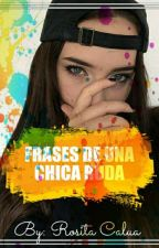 Frases de una chica ruda by RositaCaluaRodas