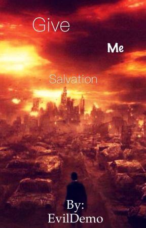 Give me salvation|Подари мне спасение. by HarmfulGamer