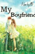 My Boyfriend. by FbrhyMF