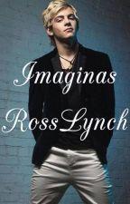 Imaginas Ross Lynch & Tu (PERVER) by _clar5_