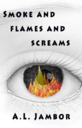 Smoke and Flames and Screams by ALJambor