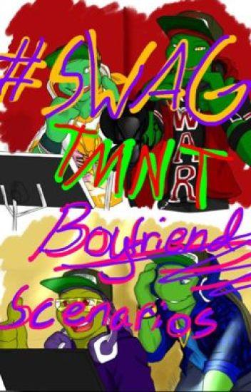 #SWAG TMNT boyfriend scenarios