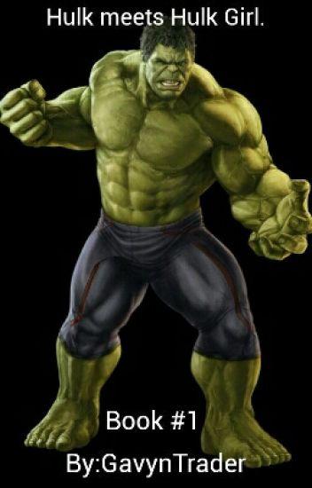 Hulk Meats Huik Girl Gavyntrader Wattpad
