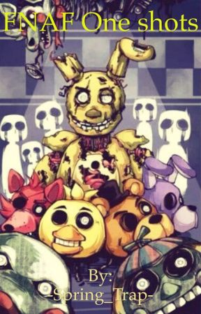 FNAF One Shots - Plushtrap X Child! Reader - Wattpad