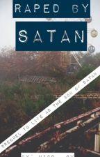 Raped By Satan (A Prequel To Life As The Son Of Satan) by nico___gv
