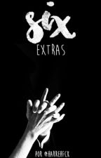 SIX ➣ extras by harrehfck