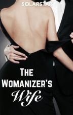 The Womanizer's Wife by redglimmery