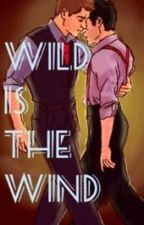 Wild is the Wind by thatsmymisha