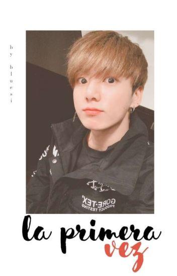 La Primera Vez. «JungKook» [En Edición]