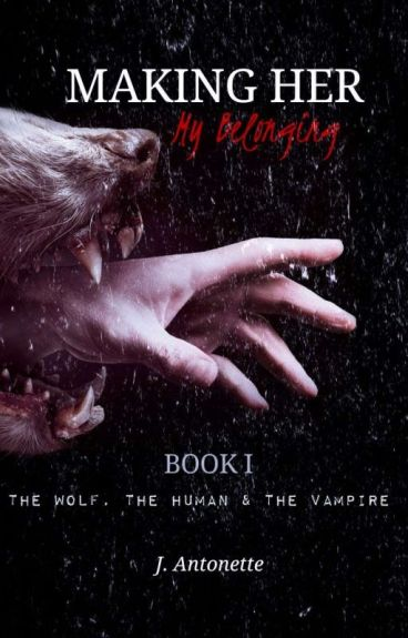 Making her My Belonging ||completed|| #WOSAwards/werewolf (hombres lobo)