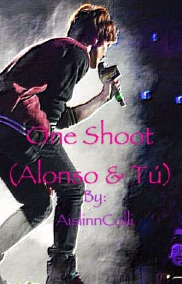 One Shoot (Alonso & Tú) || HOT