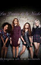 Las Damas de la Noche [Segunda Temporada de LCDLN] by Nyx-Love-Life