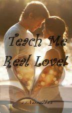 Teach Me Real Love! by xxNessa21xx