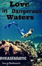 Love in Dangerous Waters by Roxasfanatic