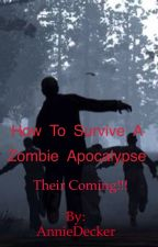How to Survive a Zombie Apocalypse by AnnieDecker