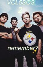 VCL5OS 2: Remember? ☾ #5SOS Chilensis  by -grierxcliff0rd