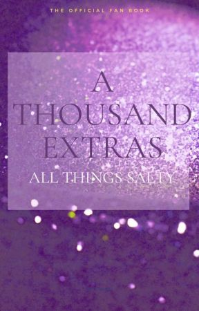 A Thousand Extras -All Things Salty by Jos1eDemuth