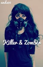 Killer and Zomber  [kronno y tu]  by ands96