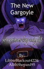The new Gargoyle. (Gargoyles fanfiction)Wattys2017 by LibbieBlackout422