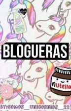 BLOGUERAS by SOMOS_UNICORNIOS_22
