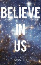 Believe In Us by creatism
