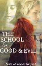 THE SCHOOL FOR GOOD AND EVIL FANFIC by BooksrLife_12