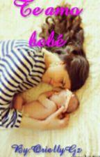 Te amo Bebé by OriellyGz