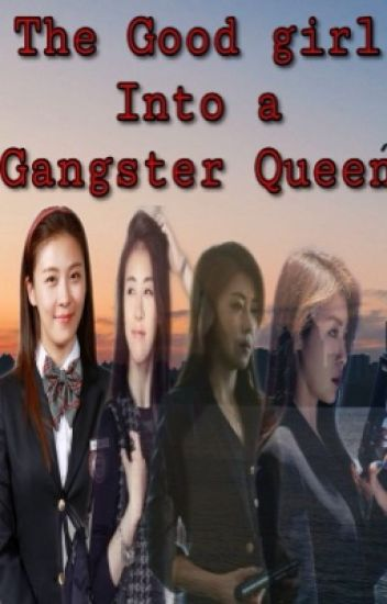 The Good Girl In To a Gangster Queen
