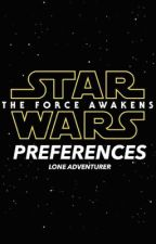 Star Wars: The Force Awakens Preferences by LoneAdventurer
