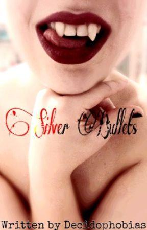 Silver Bullets by Decidophobias
