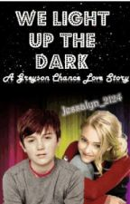We Light Up The Dark {A Greyson Chance Love Story} (COMPLETED) by Jessalyn_2124