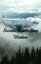 Secrets Don't Stay Hidden by ImoniGranville