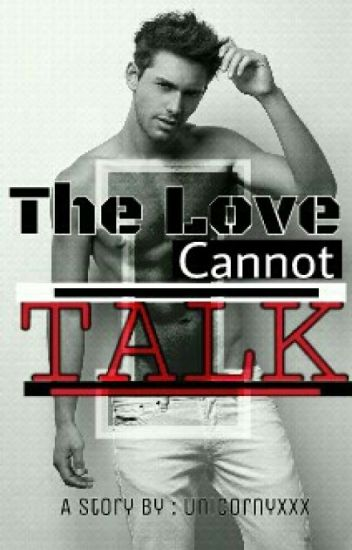 The Love Cannot Talk [ON HOLD]