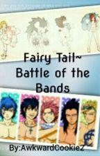Fairy Tail~ Battle of the Bands by NinjaChoo