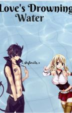 Love's Drowning Water (Sequel to Love's Burning Flame.) by x_skylimits_x