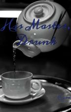 ❤His Master, Drunk  (COMPLETED Sebaciel Fanfic)❤ by MLRD4ever