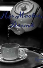 ☑His Master, Drunk (Sebaciel)☑ by MLRD4ever