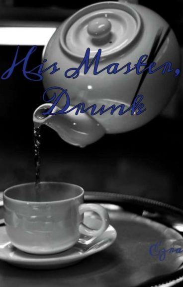 ❤His Master, Drunk  (COMPLETED Sebaciel Fanfic)❤