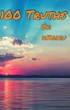 100 Truths by iiKairu