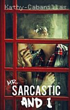 Mr. Sarcastic and I by kathy-cabanillas