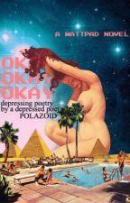 okay okay okay: depressing poetry by a depressed poet by polazoid