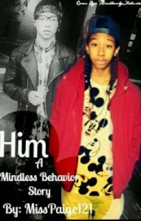 Him(A Mindless Behavior Story) by MissPaige121