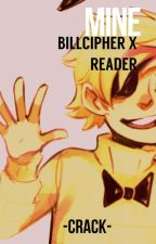 -Mine- BillCipher X Reader by -Crack-